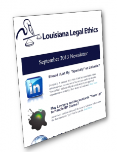 Current Louisiana Legal Ethics Newsletter