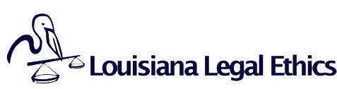 Louisiana Legal Ethics